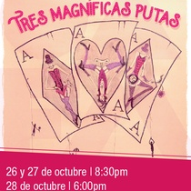Poster for the production, Tres magníficas putas