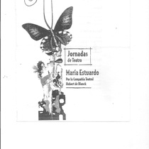 "Program for the production, ""María Estuardo o La estrella de su nombre se quemó"" in the Jornadas Villanueva 2009"