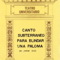 "Cover from the program for the production, ""Canto subterraneo para blindar a una paloma """