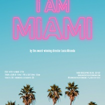 Poster for the micro-theater production, I Am Miami