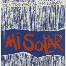 "Program for the production, ""Mi Solar"" (Teatro Musical de La Habana)"