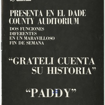 "Program for the productions, ""Paddy"" and ""Grateli cuenta su historia"""