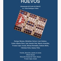 "Poster for the production, ""Huevos"""