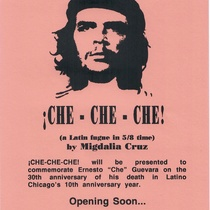 Flyer for the theatrical production, ¡Che-Che-Che!