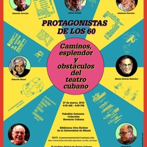 Poster for the conference, Protagonistas de los 60 en el teatro cubano