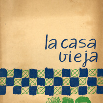 "Program for the production, ""La casa vieja"""