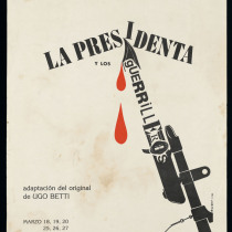 "Poster for the production, ""La presidenta y los guerrilleros"""